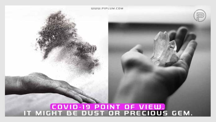 It-might-be-dust-or-precious-gem-You-choose-Point-of-view-about-COVID-19-Inspirational-Quote