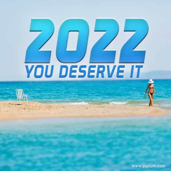 You-deserve-a-good-life-in-2022-motivational-vacation-picture