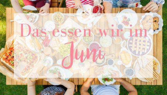 Unser Speiseplan für den ganzen Monat Juni