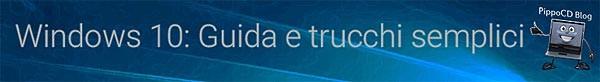 Windows 10 guida e trucchi