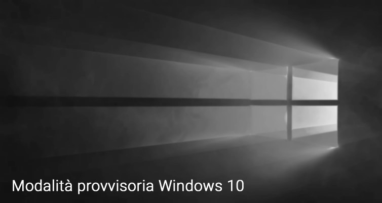 come avviare in modalità provvisoria windows 10