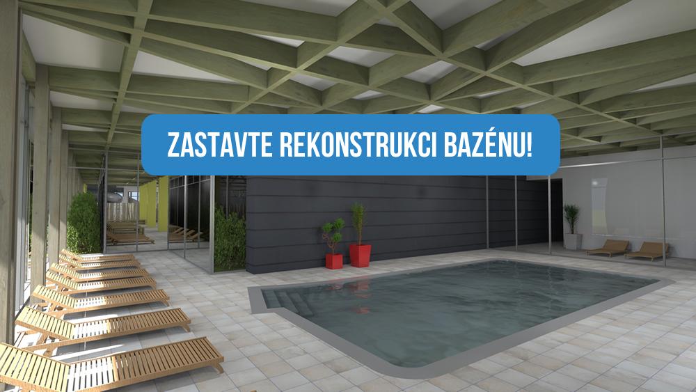 Zastavte rekonstrukci bazénu!