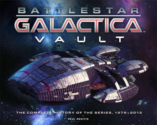 'Battlestar Galactica Vault: The Complete History of the Series 1978-2012 by Paul Ruditis' Review