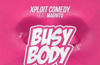Xploit Comedy Busy Body