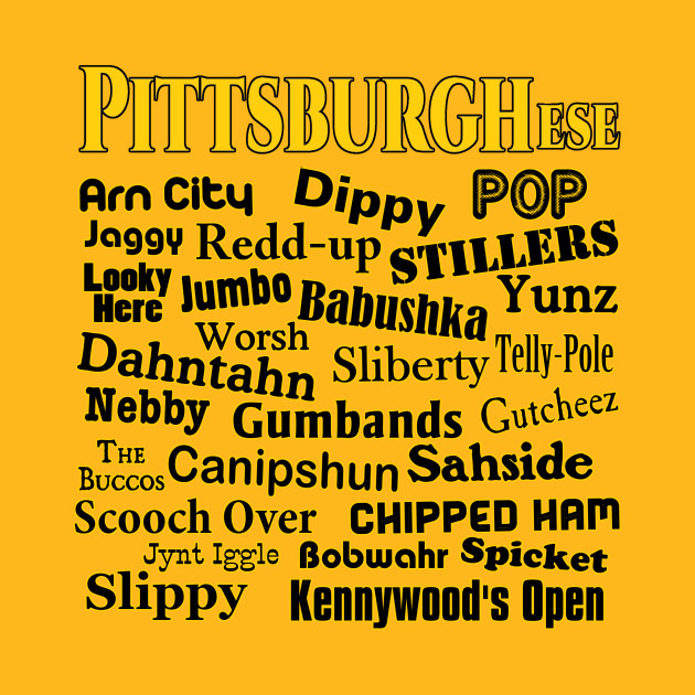 Yinzer Phrases You Just Remembered You Can't Live Without