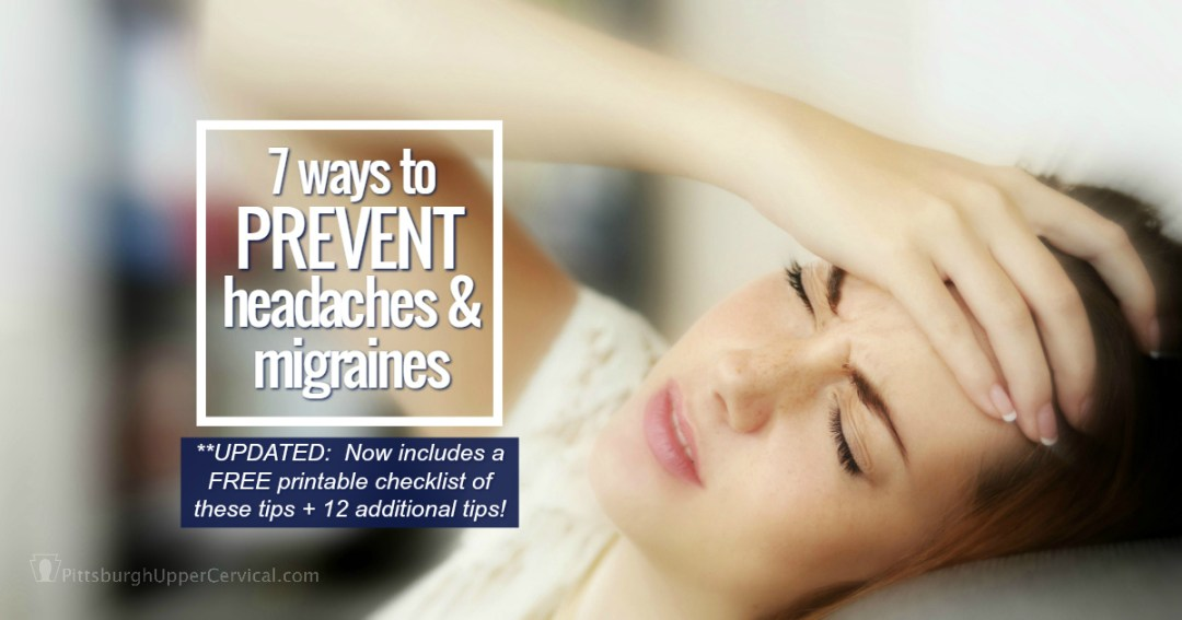7 Ways To Prevent Headaches And Migraines Pittsburgh Upper Cervical Chiropractic