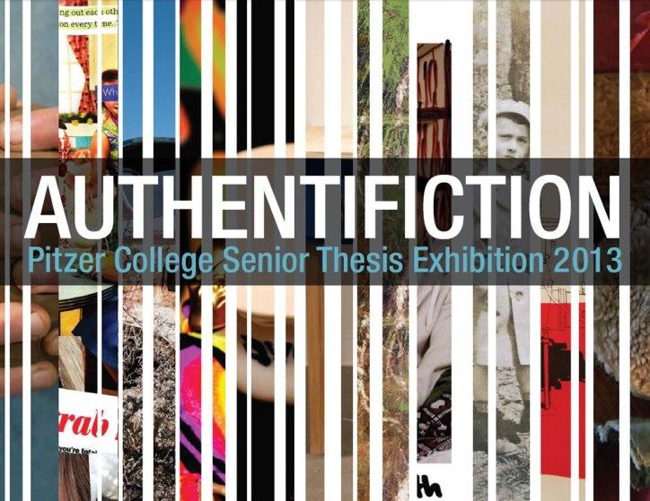 Authentificaiton: Pitzer College Senior Thesis Exhibtion 2013
