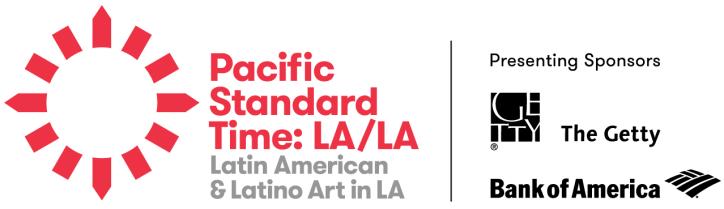 Pacific Standard Time: LA/LA Latino American & Latino Art in LA