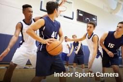 Indoor Sports Camera
