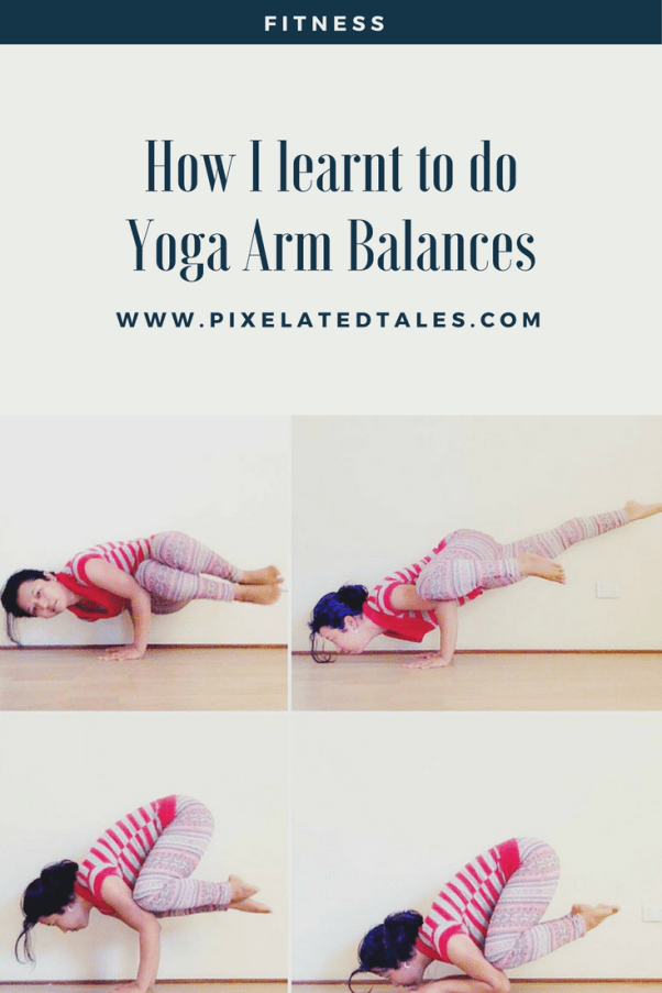 How I learnt to do Yoga arm balances