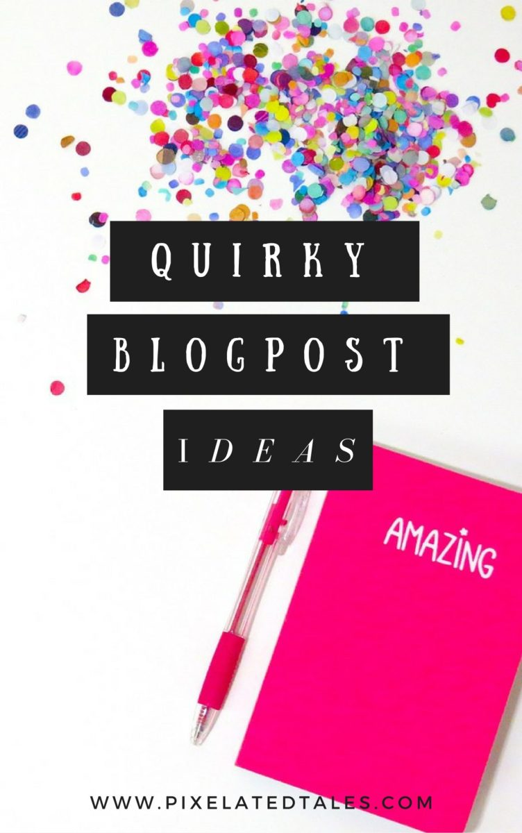 Quirky Blog Post Ideas