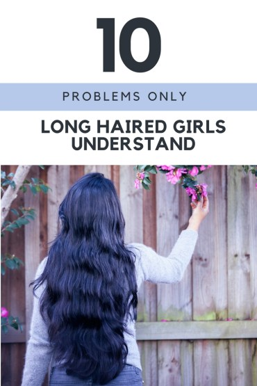 Problems Only Long Haired Girls Understand