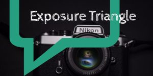 exposure triangle, pixelrajeev