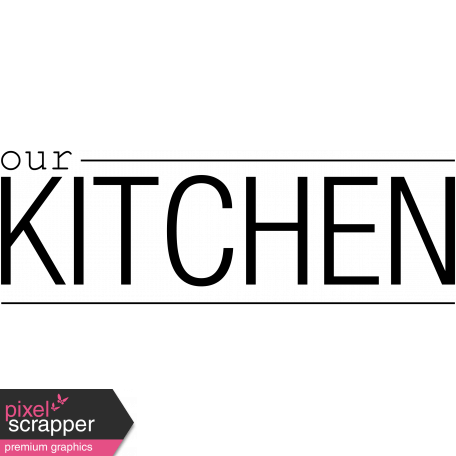Our House Word Art  Kitchen graphic by Marisa Lerin