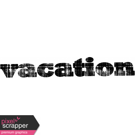 Vacation Word Art Graphic By Brooke Gazarek Pixel Scrapper Digital Scrapbooking