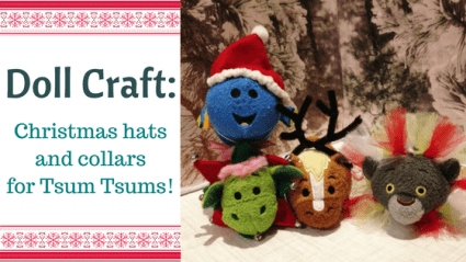Doll Craft: Christmas Hats And Collars For Tsum Tsums