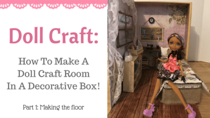 Doll Craft: How To Make A Doll Craft Room In A Decorative Box