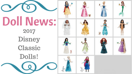 Doll News: 2017 Disney Classic Dolls