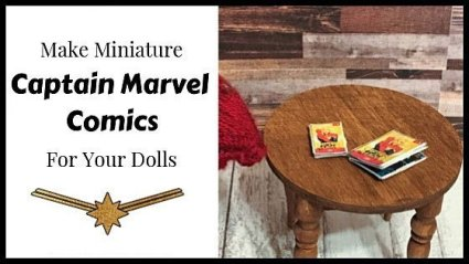 How To Make Miniature Captain Marvel Comics For Your Dolls!