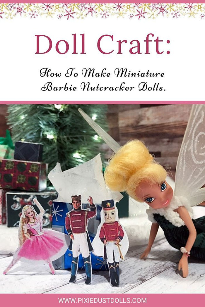 Doll Craft: How To Make Miniature Barbie Nutcracker Dolls.
