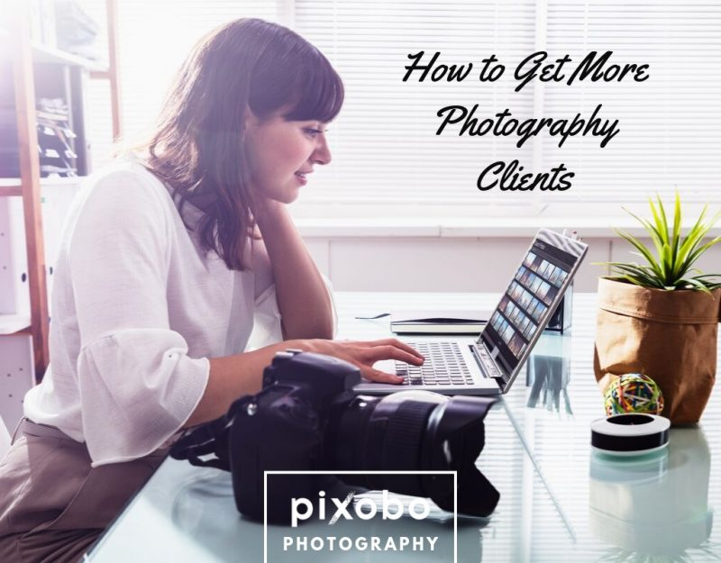 How to Get More Photography Clients