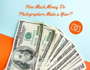 How Much Money Do Photographers Make a Year