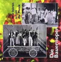 Die Bauernoper / Wir hören schon die Musik (CD)