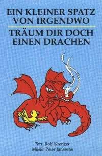 Kleiner Spatz von Irgendwo – Träum dir doch einen Drachen  1992 (Singheft)