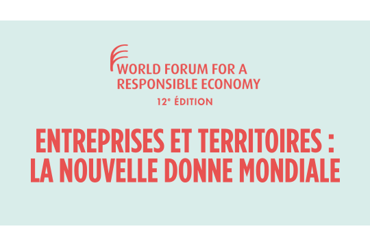 12ème édition du World Forum for a Responsible Economy !