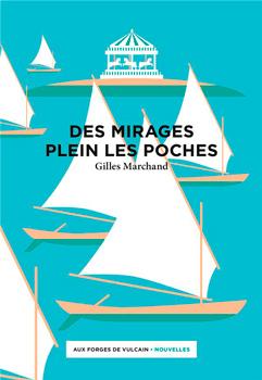 Des mirages plein les poches – Gilles Marchand – Place aux ...