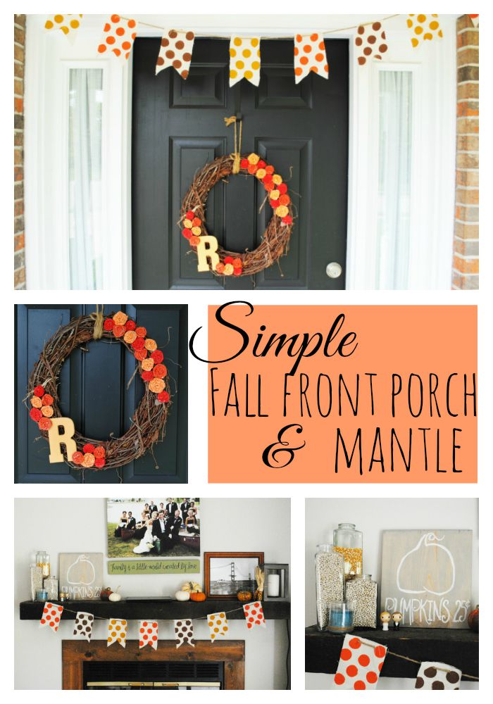 Simple Fall Front Porch and Mantle