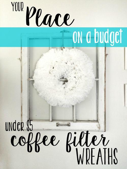 Under $5 Coffee Filter Wreaths!