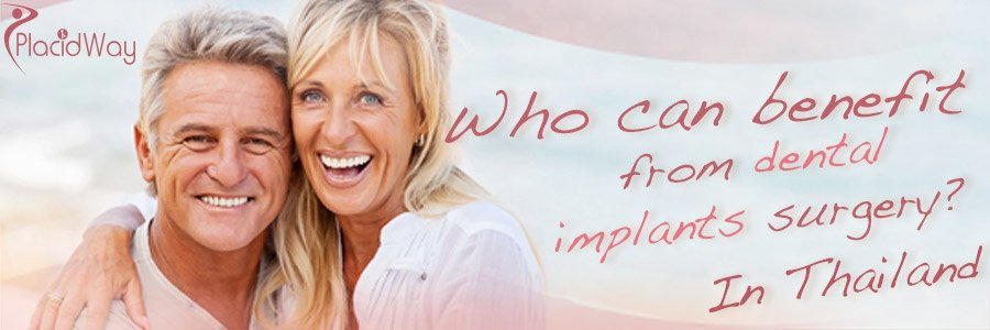 Who Can Benefit From Dental Implants Surgery in Thailand