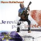 Pierre Robichaud - Je reviens pour la fête