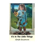 It's In The Little Things – Gayle Suzanne