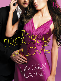 The Trouble with Love Lauren Layne