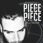 Piece By Piece by Kelly Moore