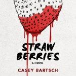 Strawberries by Casey Bartsch