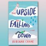 Rebekah Crane Presents, The Upside of Falling Down