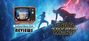 Portland Movie Club Reviews: Star War The Rise Of Skywalker (2019)