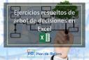 Ejercicios resueltos de árbol de decisiones en Excel