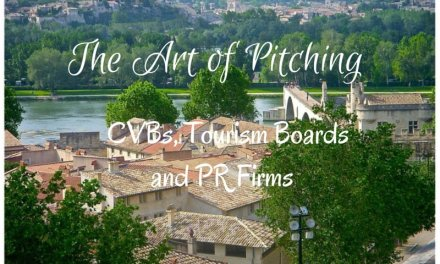 The Art of Pitching CVBs, Tourism Boards and PR firms