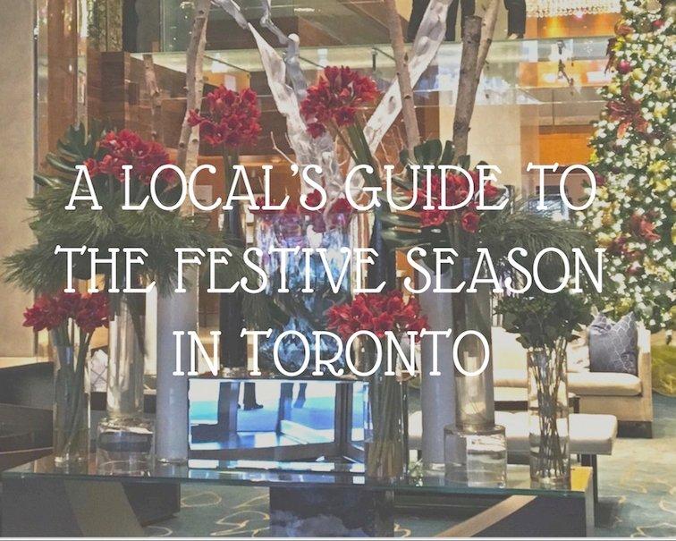 A Local's Guide To The Festive Season in Toronto