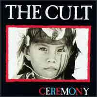 THE CULT.- Ceremony