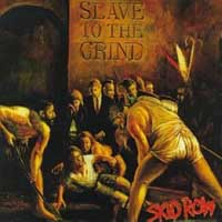 SKID ROW .-Slave to the grind