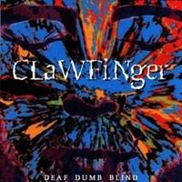 CLAWFINGER.- Deaf,Dumb,Blind