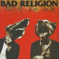 BAD RELIGION.- Recipe for hate