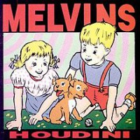 MELVINS.- Houdini