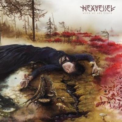 hexvessel-when-we-are-death
