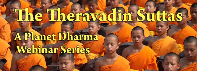 Theravadin Teachings Sutras Online Webinas